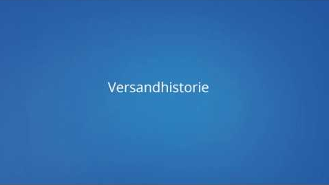 Versand Historie Video